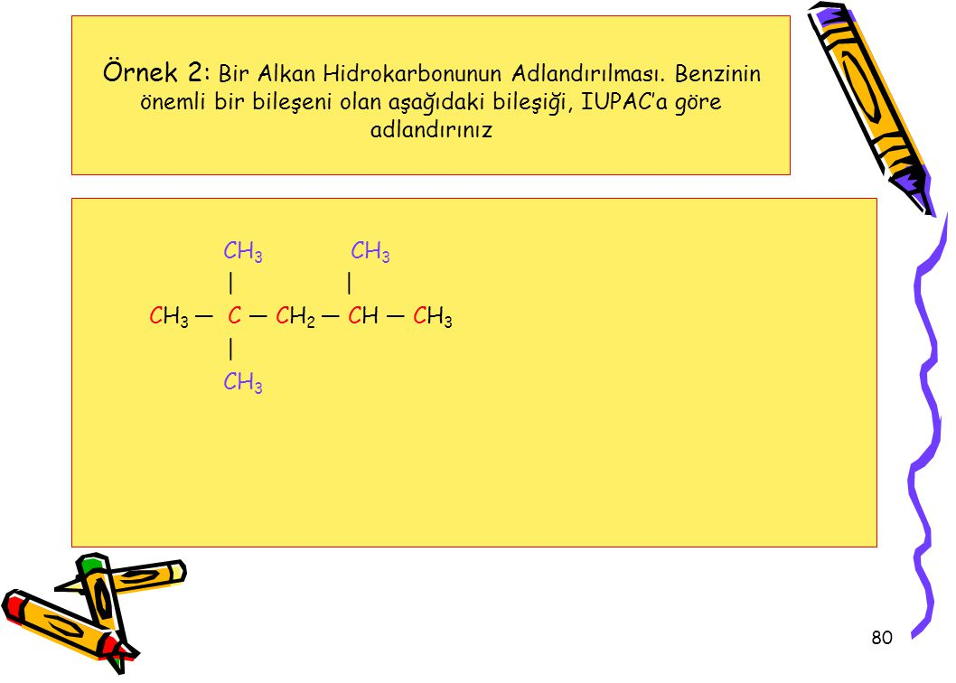 Örnek 2: Bir Alkan Hidrokarbonunun Adlandırılması