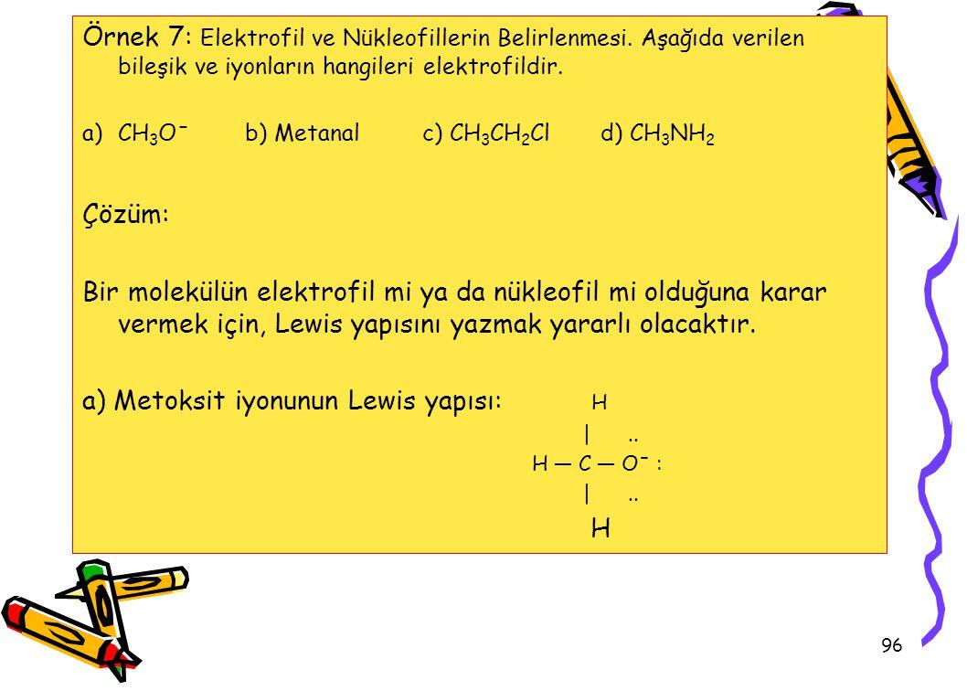 a) Metoksit iyonunun Lewis yapısı: H