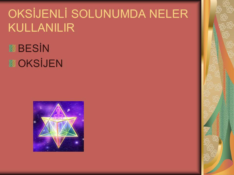 OKSİJENLİ SOLUNUMDA NELER KULLANILIR
