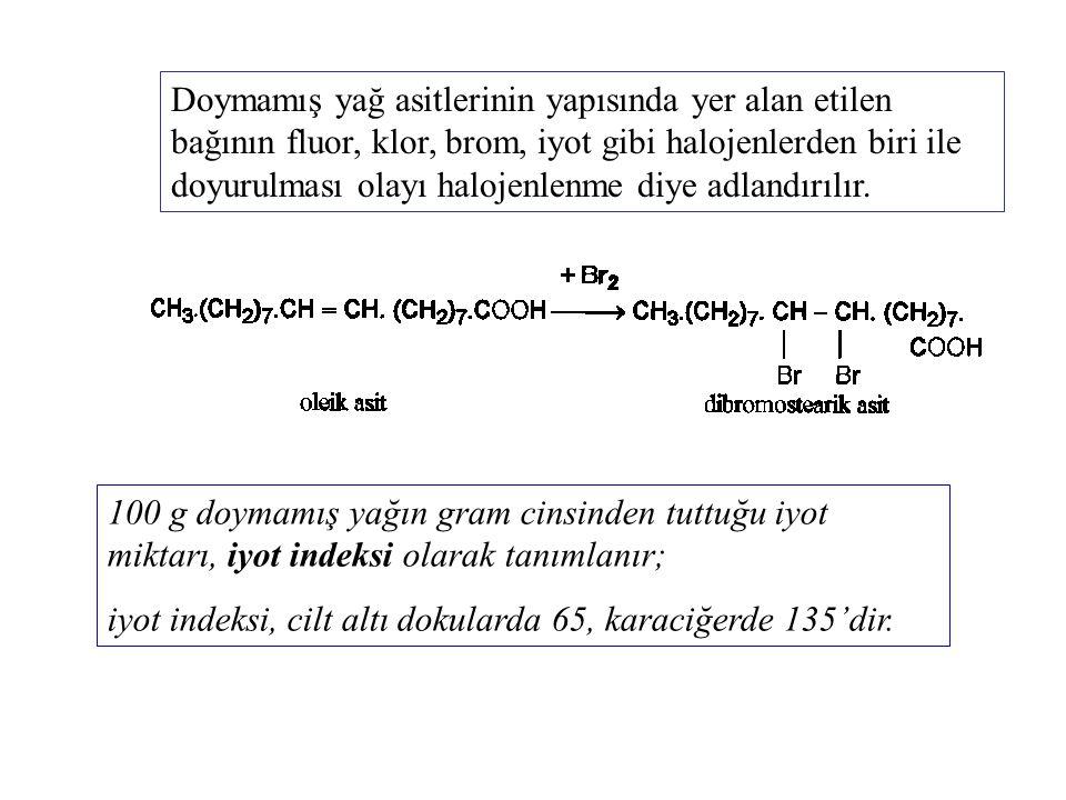 Doymamış yağ asitlerinin yapısında yer alan etilen bağının fluor, klor, brom, iyot gibi halojenlerden biri ile doyurulması olayı halojenlenme diye adlandırılır.