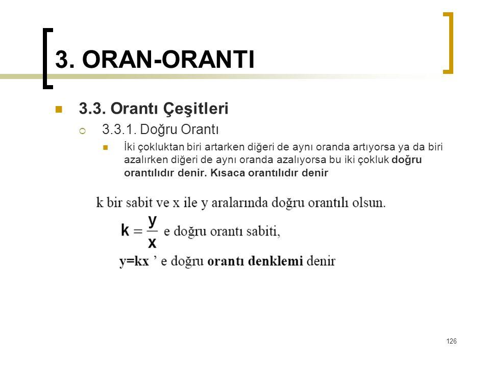 3. ORAN-ORANTI 3.3. Orantı Çeşitleri 3.3.1. Doğru Orantı