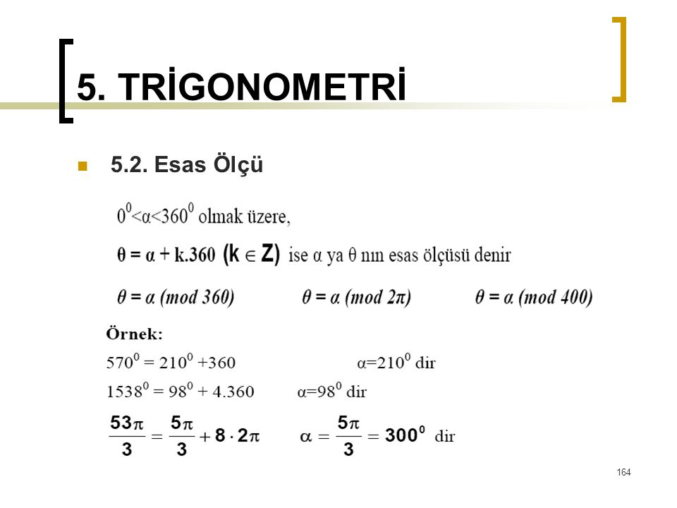 5. TRİGONOMETRİ 5.2. Esas Ölçü