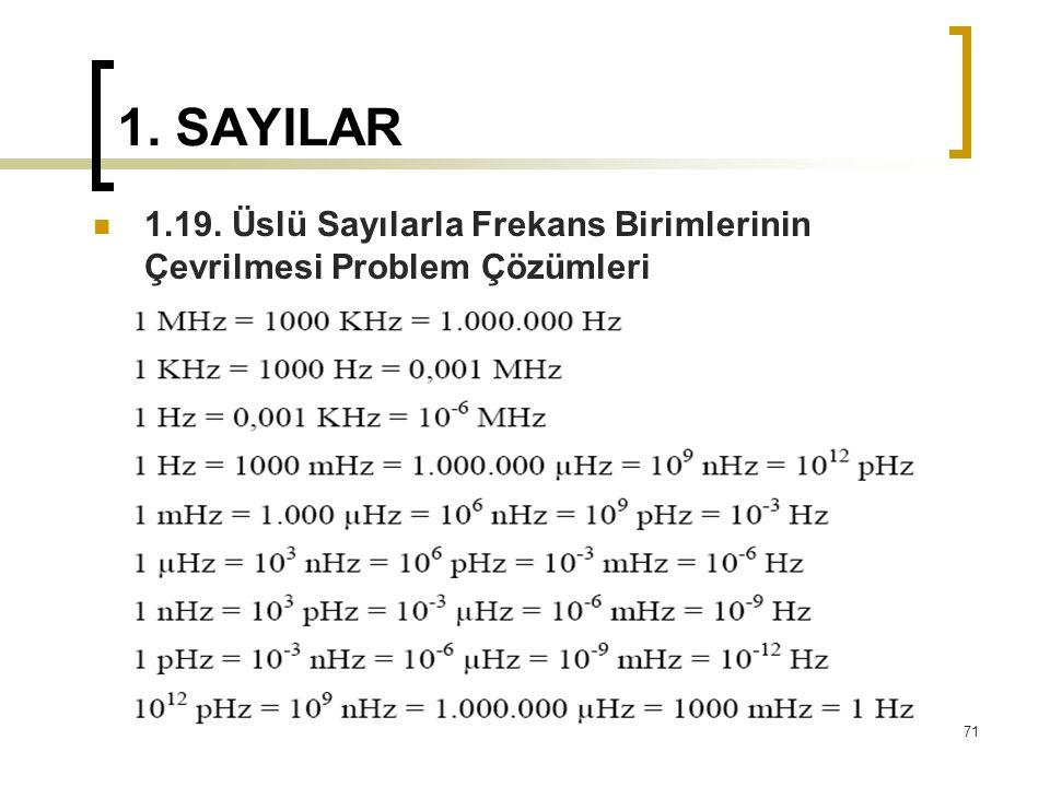 1. SAYILAR 1.19. Üslü Sayılarla Frekans Birimlerinin Çevrilmesi Problem Çözümleri