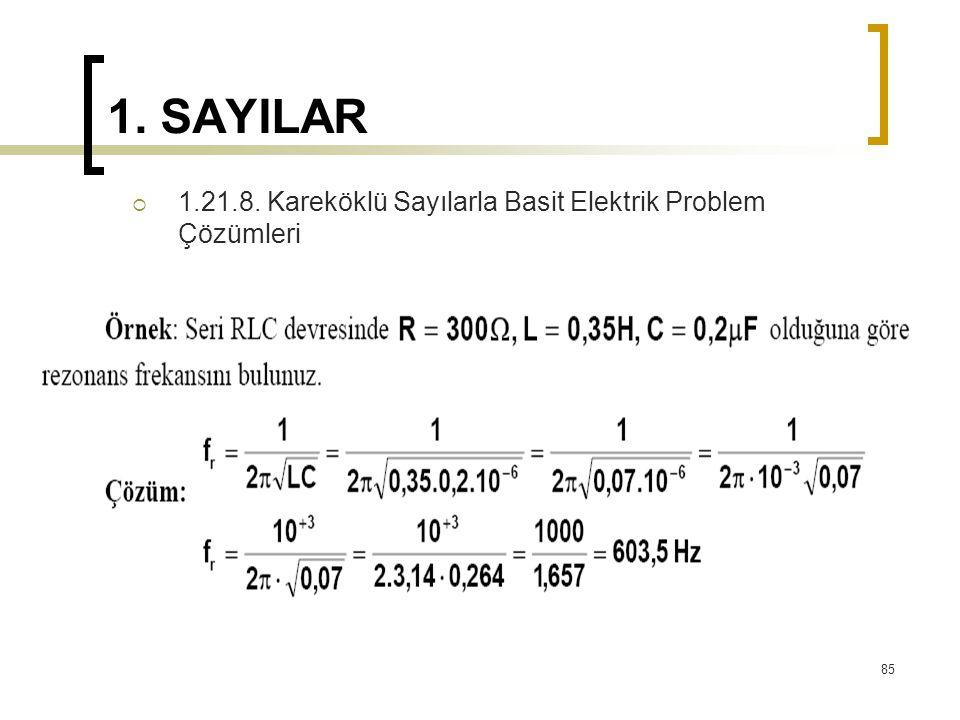 1. SAYILAR 1.21.8. Kareköklü Sayılarla Basit Elektrik Problem Çözümleri
