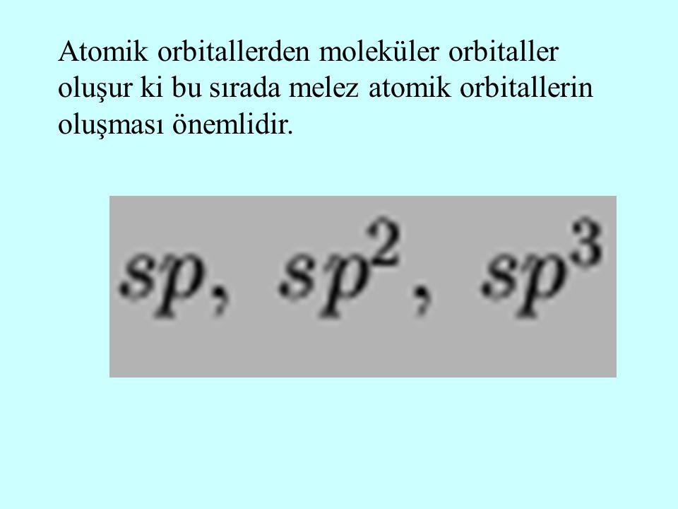 Atomik orbitallerden moleküler orbitaller oluşur ki bu sırada melez atomik orbitallerin oluşması önemlidir.