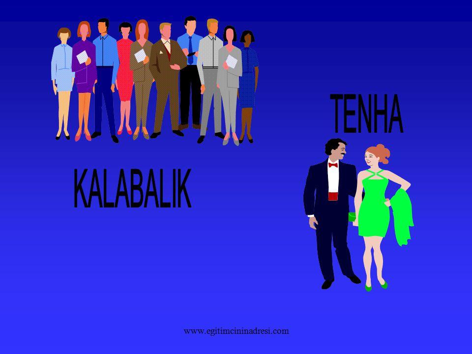 TENHA KALABALIK www.egitimcininadresi.com