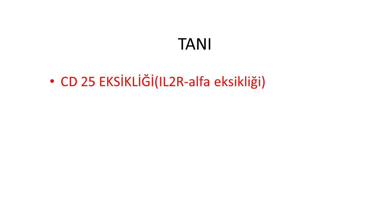 TANI CD 25 EKSİKLİĞİ(IL2R-alfa eksikliği)