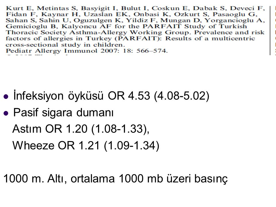 İnfeksiyon öyküsü OR 4.53 (4.08-5.02)