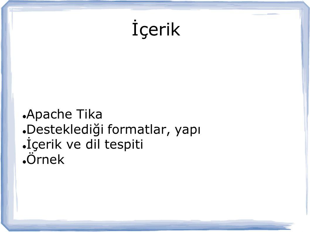Apache Tika Desteklediği formatlar, yapı İçerik ve dil tespiti Örnek