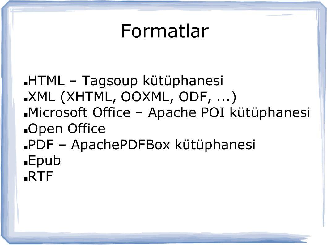 Formatlar HTML – Tagsoup kütüphanesi XML (XHTML, OOXML, ODF, ...)