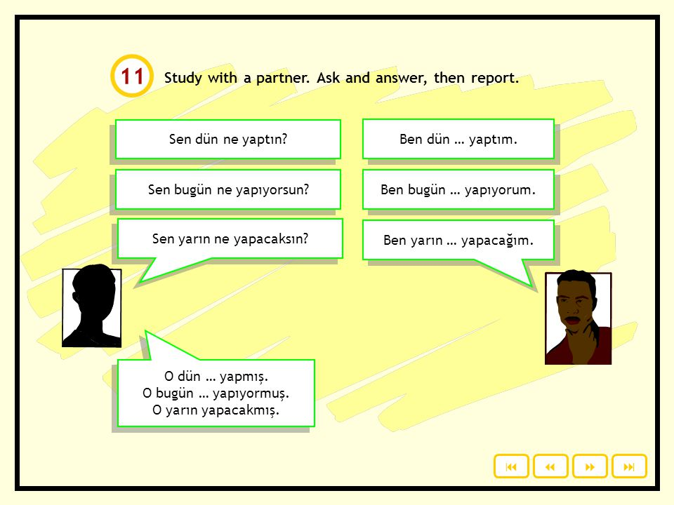 11 Study with a partner. Ask and answer, then report.