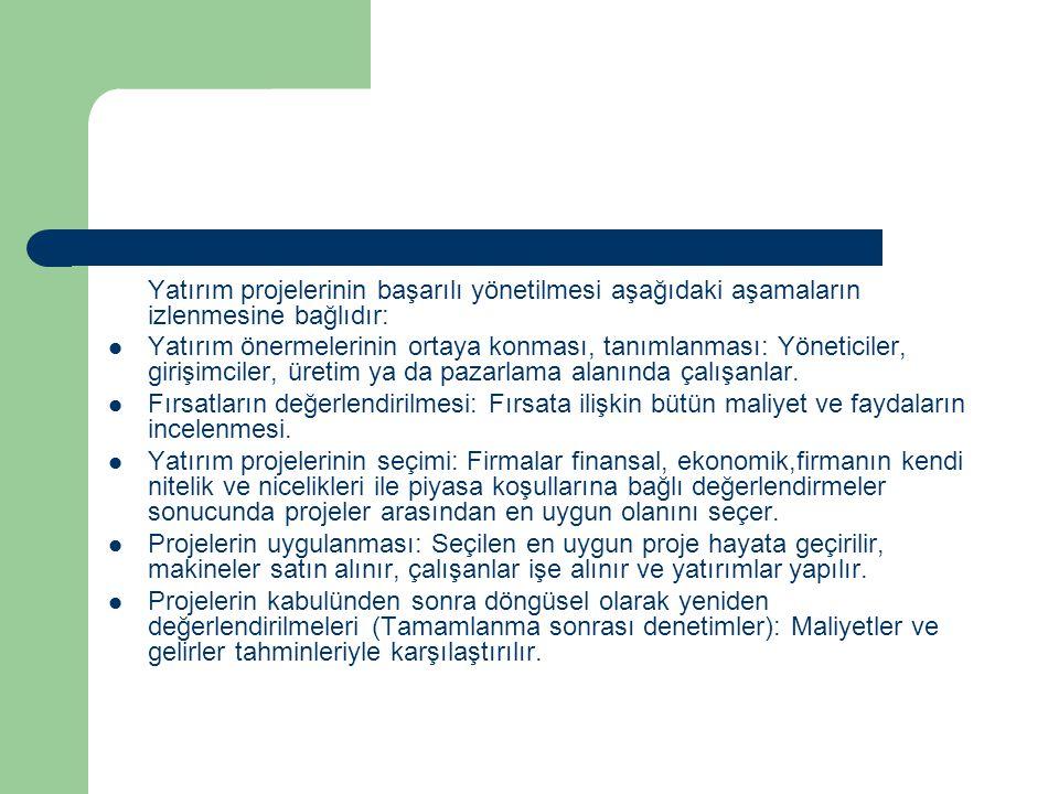 Yatırım projelerinin başarılı yönetilmesi aşağıdaki aşamaların izlenmesine bağlıdır: