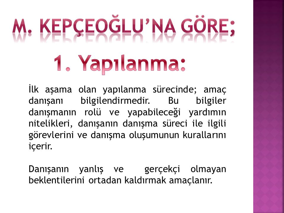 1. Yapılanma: M. Kepçeoğlu'na göre;