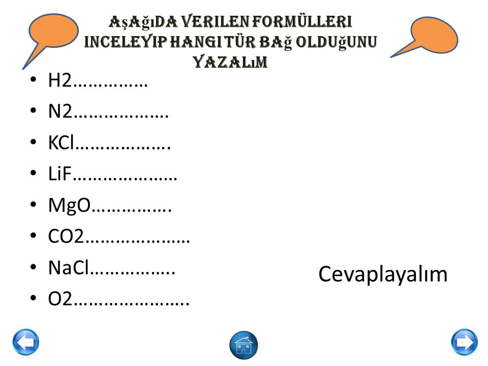 Aşağıda verilen formülleri inceleyip hangi tür bağ olduğunu yazalım