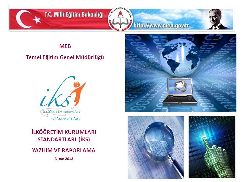 Temel Eğitim Genel Müdürlüğü İLKÖĞRETİM KURUMLARI STANDARTLARI (İKS)