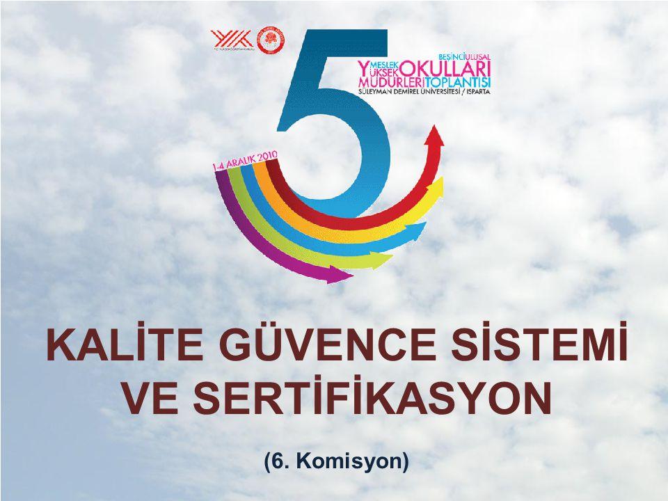 KALİTE GÜVENCE SİSTEMİ VE SERTİFİKASYON (6. Komisyon)
