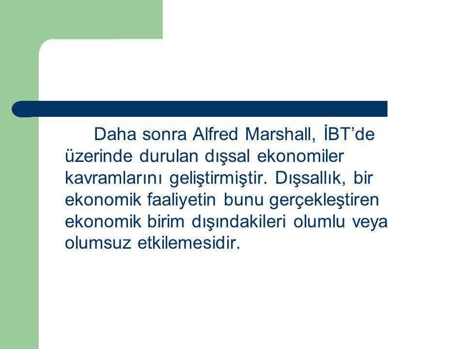 Daha sonra Alfred Marshall, İBT'de üzerinde durulan dışsal ekonomiler kavramlarını geliştirmiştir.