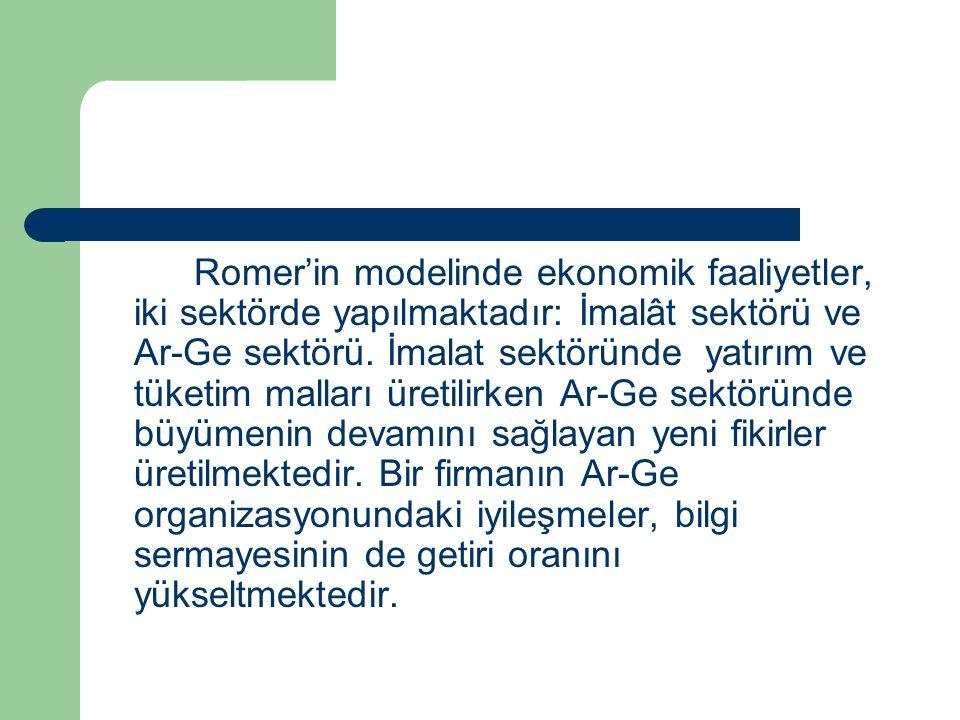 Romer'in modelinde ekonomik faaliyetler, iki sektörde yapılmaktadır: İmalât sektörü ve Ar-Ge sektörü.
