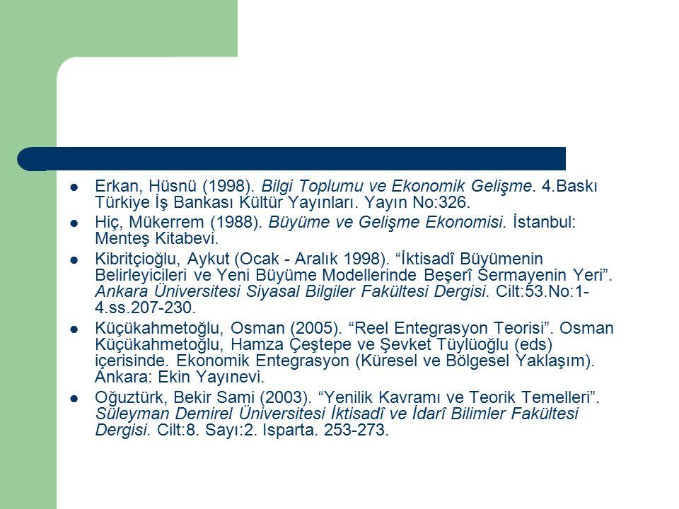 Erkan, Hüsnü (1998). Bilgi Toplumu ve Ekonomik Gelişme. 4