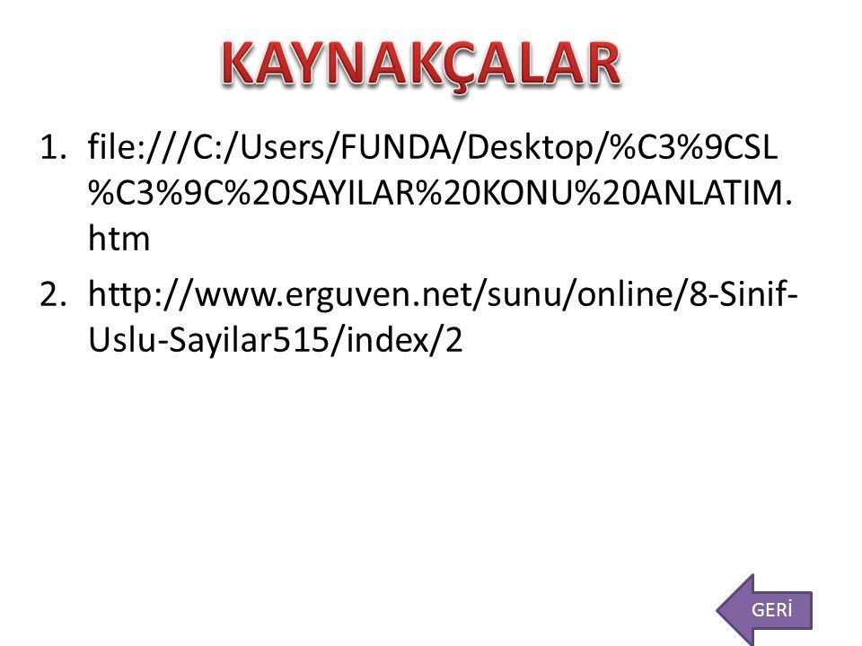 KAYNAKÇALAR file:///C:/Users/FUNDA/Desktop/%C3%9CSL%C3%9C%20SAYILAR%20KONU%20ANLATIM.htm.
