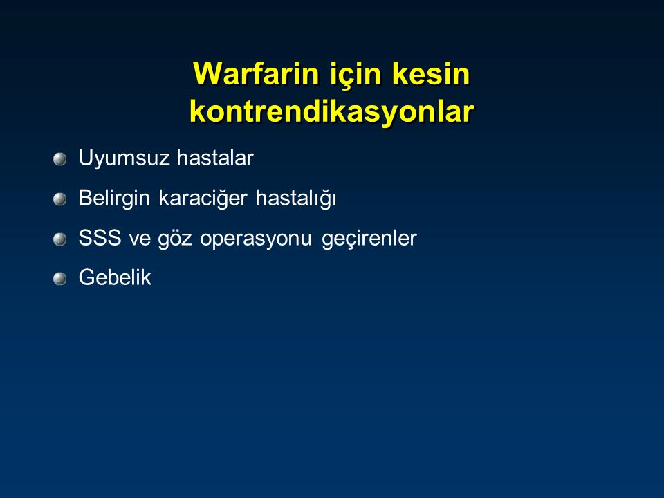Warfarin için kesin kontrendikasyonlar