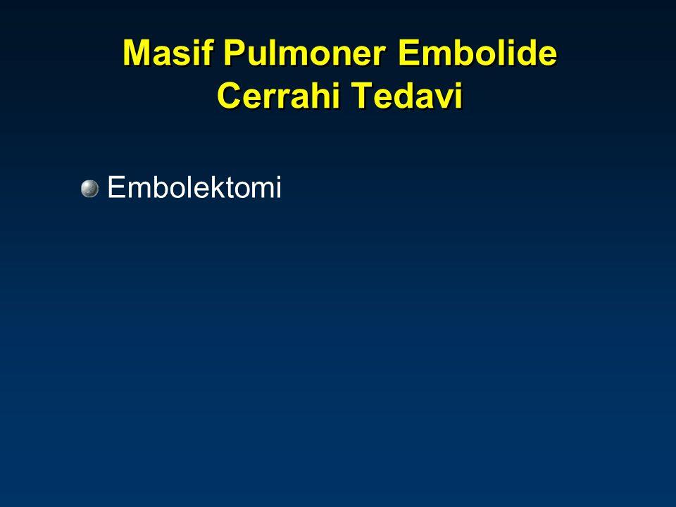 Masif Pulmoner Embolide Cerrahi Tedavi