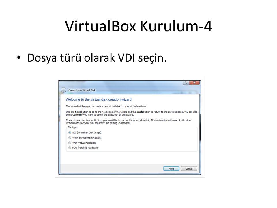 VirtualBox Kurulum-4 Dosya türü olarak VDI seçin.