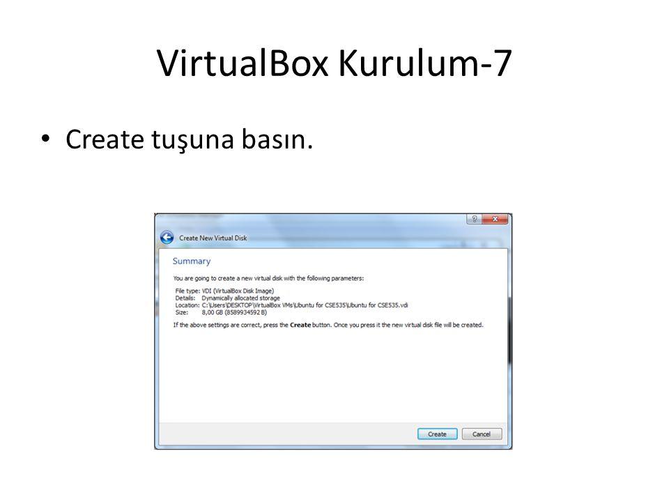 VirtualBox Kurulum-7 Create tuşuna basın.