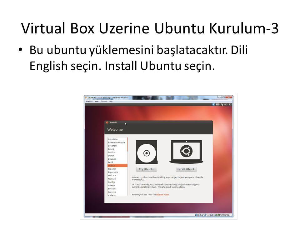 Virtual Box Uzerine Ubuntu Kurulum-3