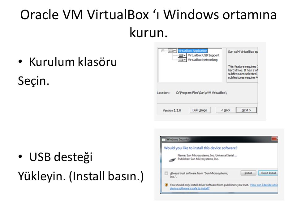 Oracle VM VirtualBox 'ı Windows ortamına kurun.