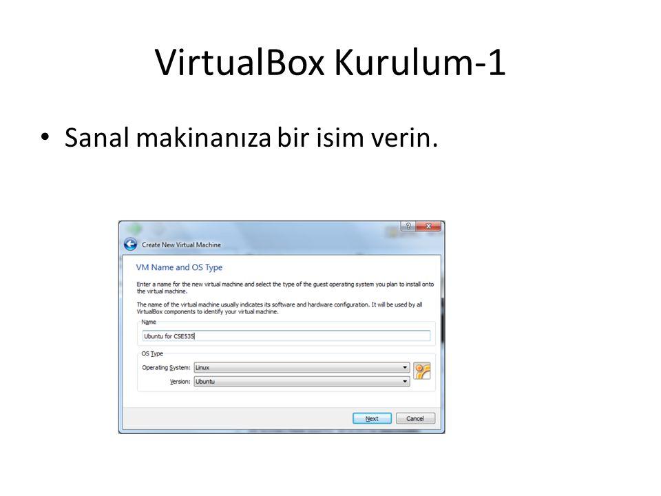 VirtualBox Kurulum-1 Sanal makinanıza bir isim verin.