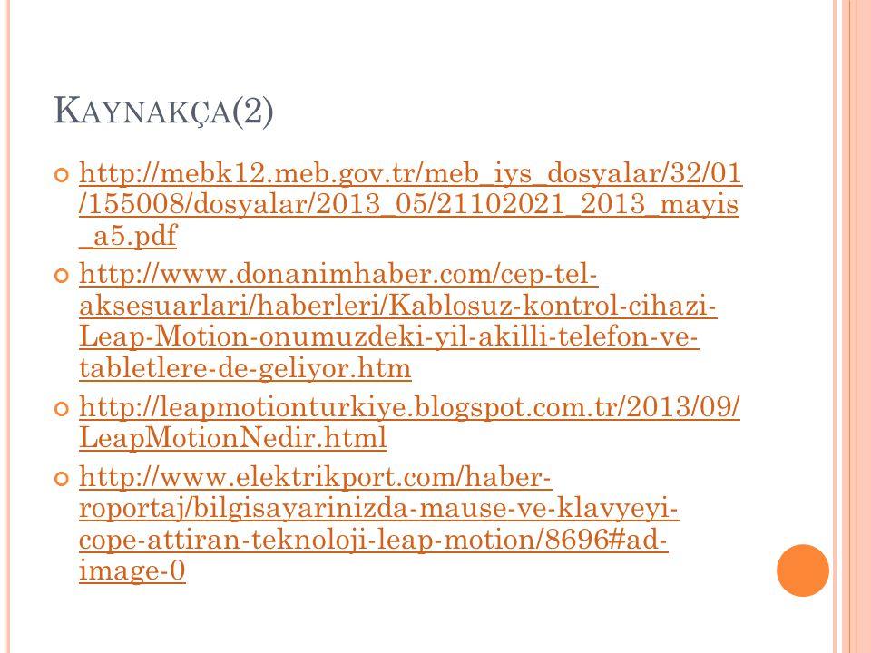 Kaynakça(2) http://mebk12.meb.gov.tr/meb_iys_dosyalar/32/01 /155008/dosyalar/2013_05/21102021_2013_mayis _a5.pdf.