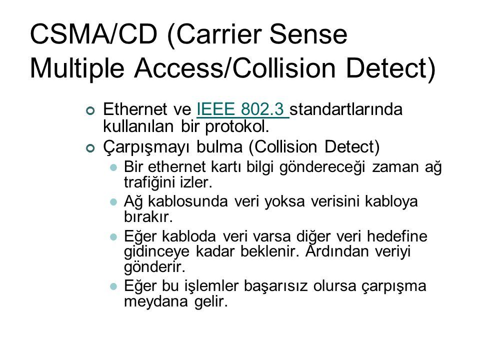 CSMA/CD (Carrier Sense Multiple Access/Collision Detect)