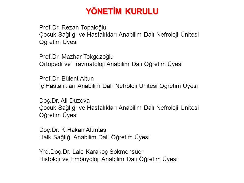 YÖNETİM KURULU Prof.Dr. Rezan Topaloğlu