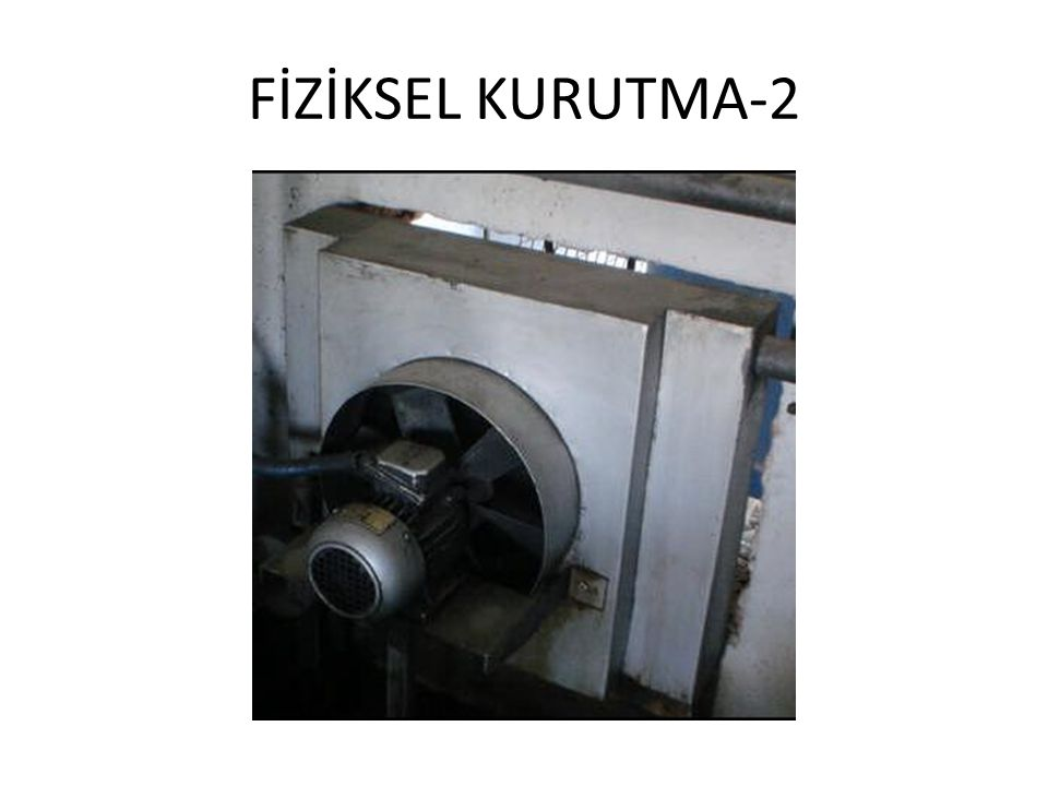 FİZİKSEL KURUTMA-2