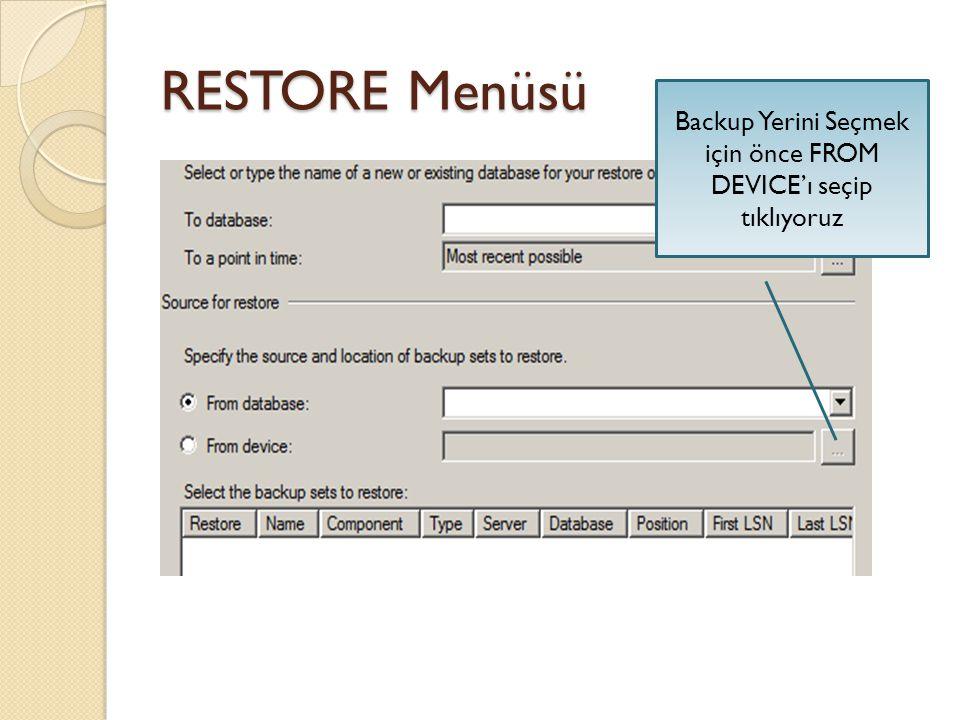 Backup Yerini Seçmek için önce FROM DEVICE'ı seçip tıklıyoruz