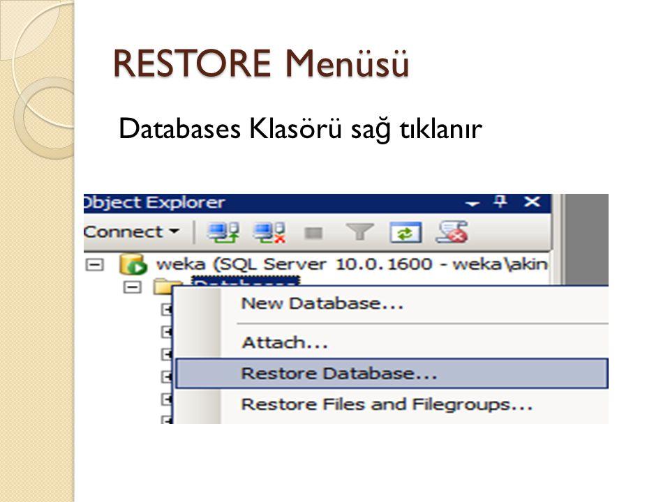 RESTORE Menüsü Databases Klasörü sağ tıklanır