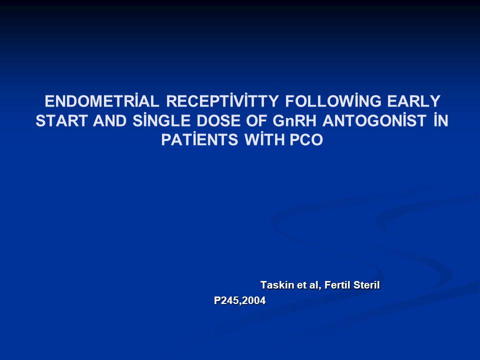 Taskin et al, Fertil Steril P245,2004