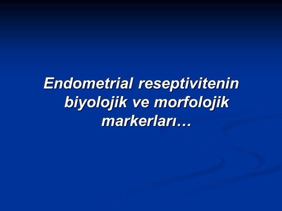 Endometrial reseptivitenin biyolojik ve morfolojik markerları…