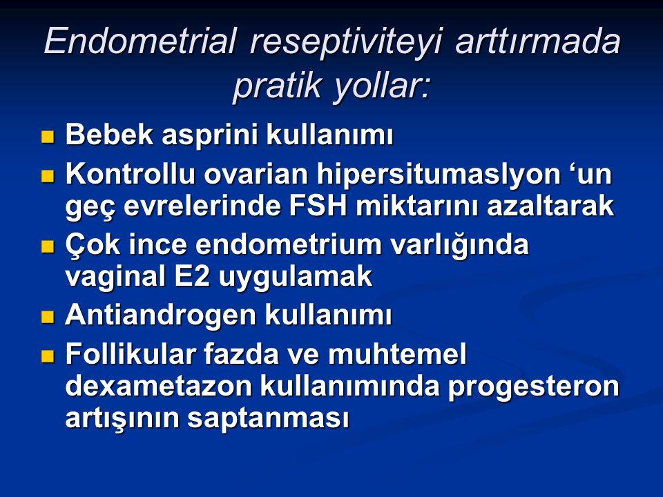 Endometrial reseptiviteyi arttırmada pratik yollar: