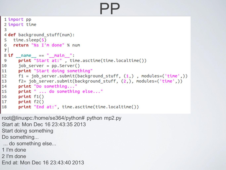 PP root@linuxpc:/home/se364/python# python mp2.py