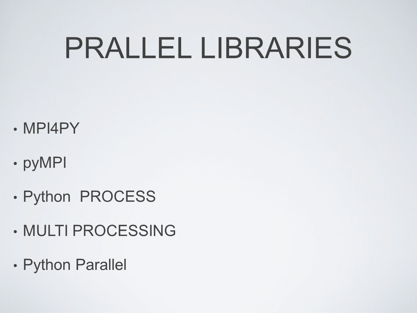 PRALLEL LIBRARIES MPI4PY pyMPI Python PROCESS MULTI PROCESSING