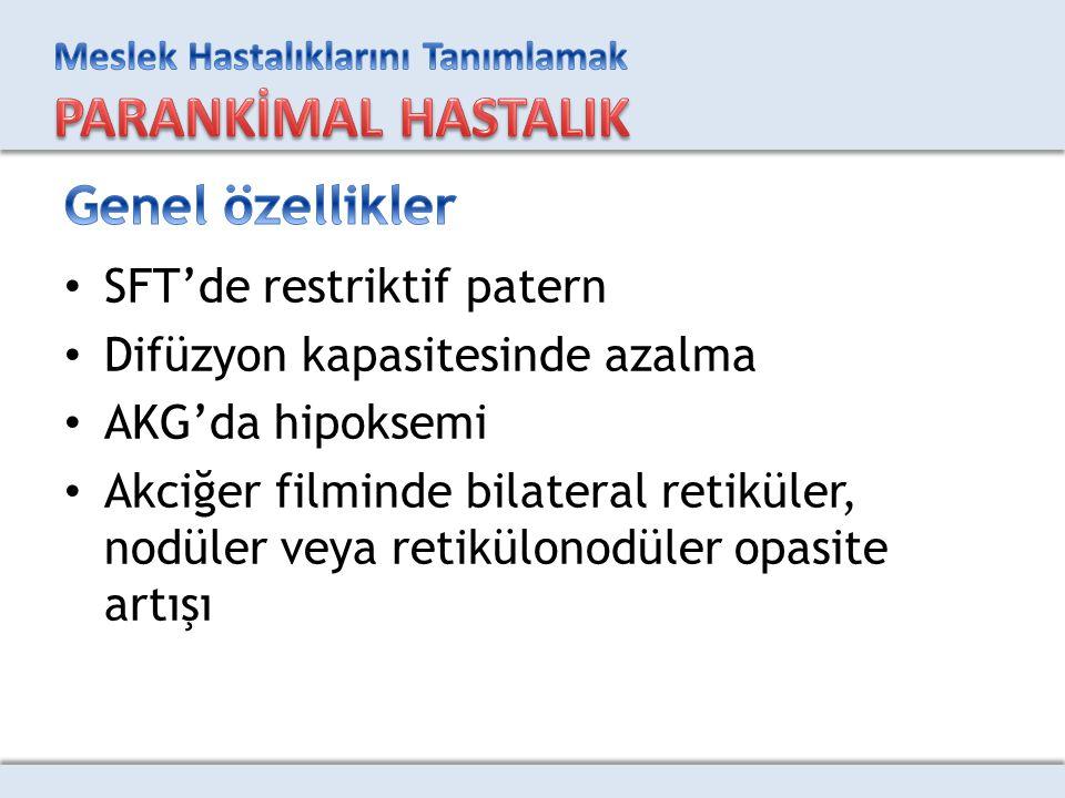 Genel özellikler SFT'de restriktif patern