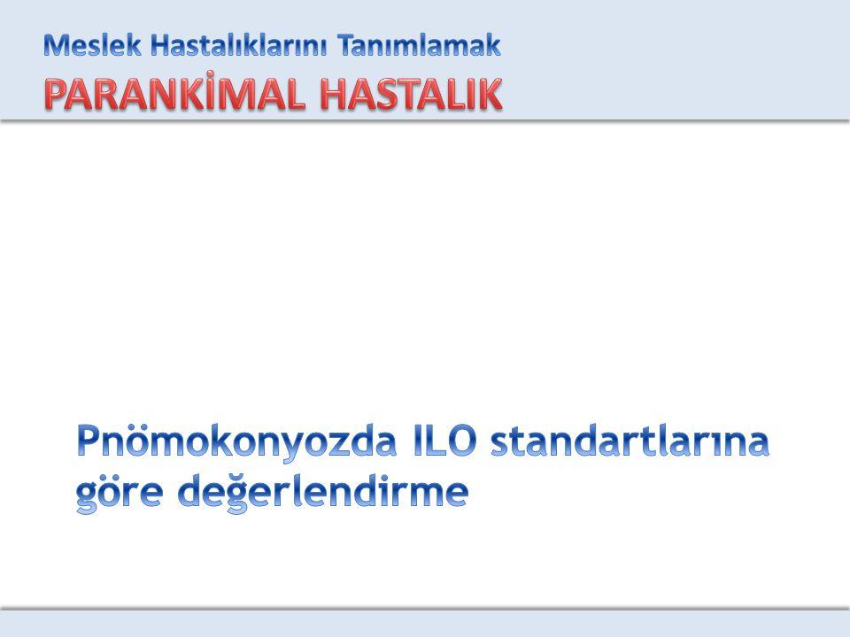 Pnömokonyozda ILO standartlarına göre değerlendirme