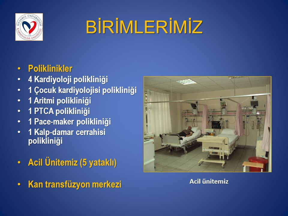 BİRİMLERİMİZ Poliklinikler Acil Ünitemiz (5 yataklı)