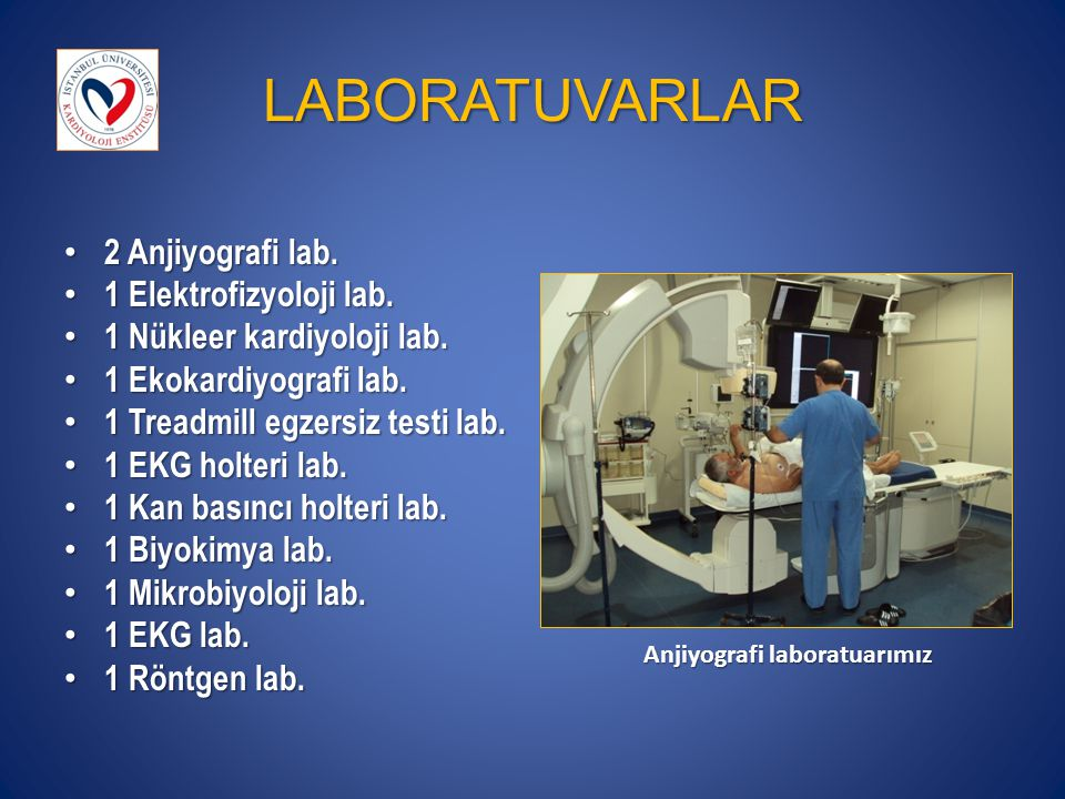 LABORATUVARLAR 2 Anjiyografi lab. 1 Elektrofizyoloji lab.