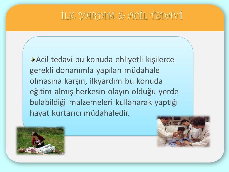 İLK YARDIM & ACİL TEDAVİ