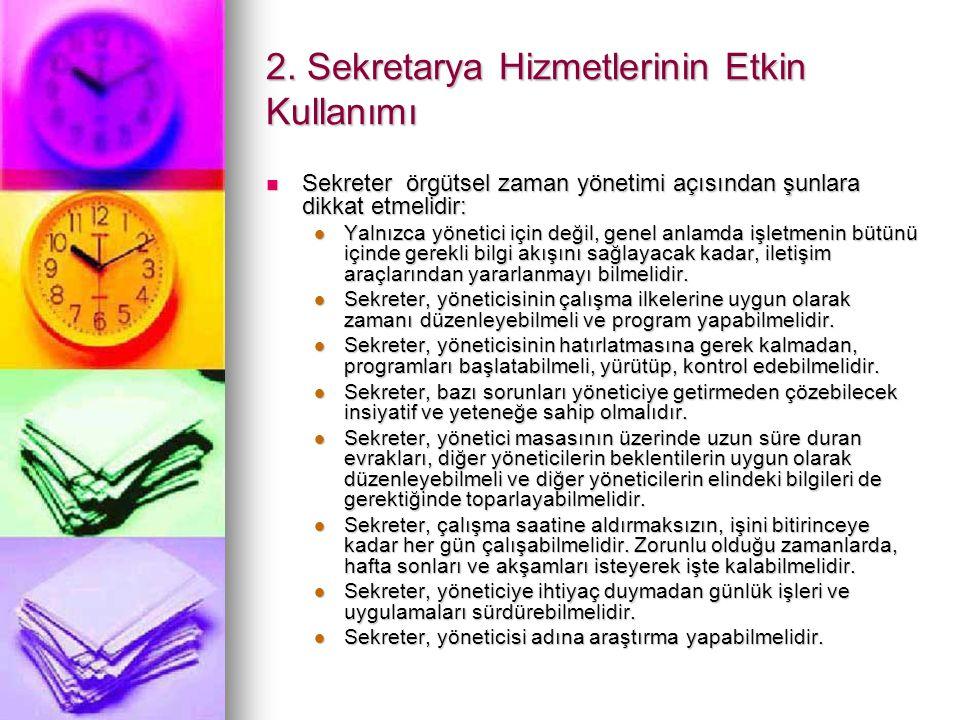 2. Sekretarya Hizmetlerinin Etkin Kullanımı