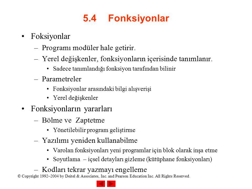 5.4 Fonksiyonlar Foksiyonlar Fonksiyonların yararları