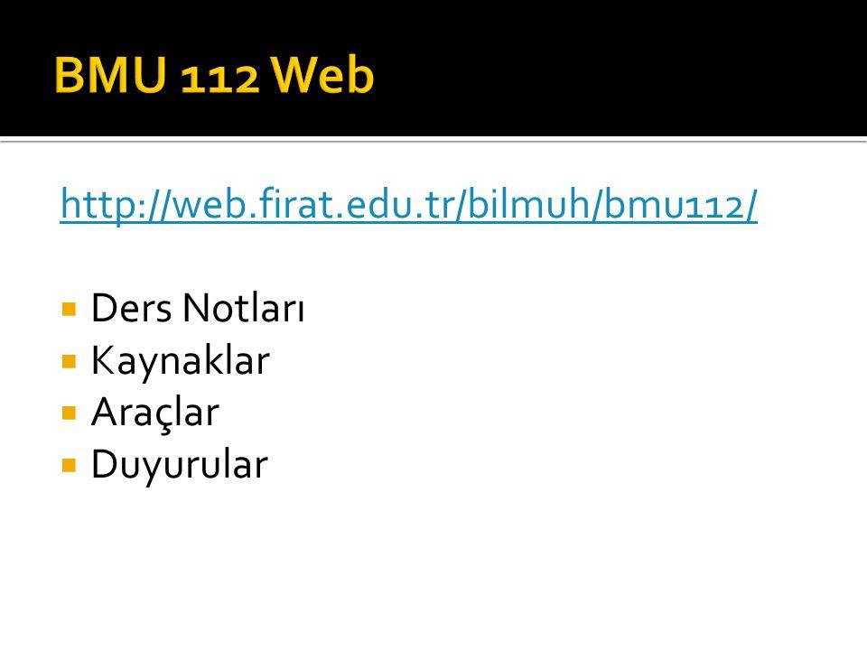 BMU 112 Web http://web.firat.edu.tr/bilmuh/bmu112/ Ders Notları